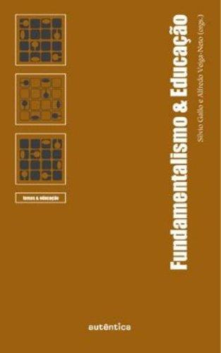 Fundamentalismo e Educação, livro de Alfredo José da Veiga-Neto, Sylvio Gadelha