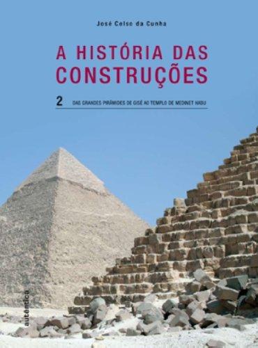A História das Construções - das grandes Pirâmides de Gisé ao templo de Medinet Habu - Vol. 2, livro de José Celso da Cunha