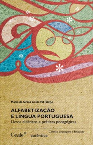 Alfabetização e língua portuguesa - Livros didáticos e práticas pedagógicas, livro de Maria da Graça Costa Val (Orgs.)