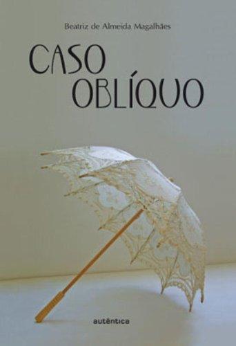 Caso oblíquo, livro de Beatriz de Almeida Magalhães