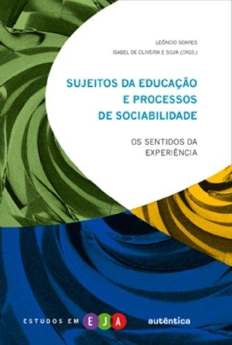 Sujeitos da educação e processos de sociabilidade - Os sentidos da experiência, livro de Leôncio Soares, Isabel de Oliveira e Silva (Orgs.)