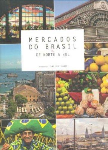 Mercados do Brasil - De norte a sul, livro de Cyro José Soares
