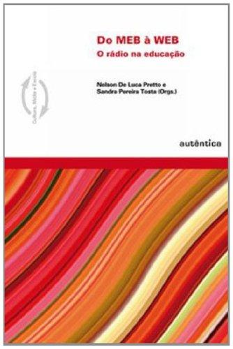 Do MEB a WEB – o rádio na educação, livro de Nelson De Luca Pretto , Sandra de Fátima Pereira Tosta (Orgs.)