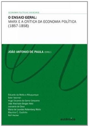 O ensaio geral - Marx e a crítica da economia política (1857-1858), livro de João Antonio de Paula