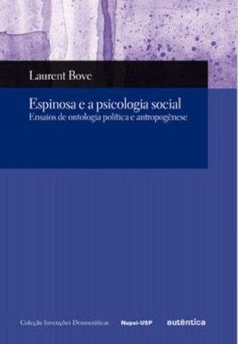 Espinosa e a psicologia social - Ensaios de ontologia política e antropogênese, livro de Laurent Bove