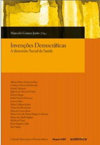 Invenções Democráticas - A dimensão Social da Saúde, livro de Marcelo Gomes Justo (Orgs.)