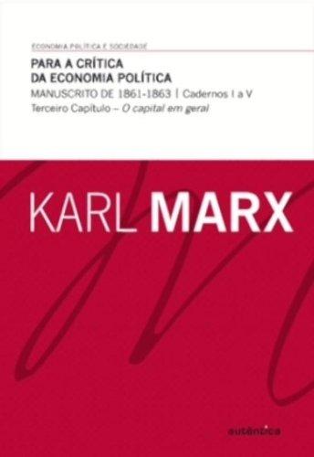 Para a crítica da economia política - Manuscrito de 1861-1863 (cadernos I a V) Terceiro Capítulo - O capítulo em geral, livro de Karl Marx