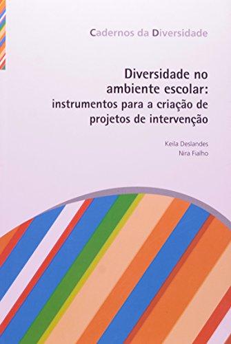 Diversidade no ambiente escolar: instrumentos para a criação de projetos de intervenção, livro de Keila Deslandes, Nira Fialho
