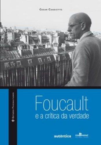 Foucault e a crítica da verdade, livro de Cesar Candiotto