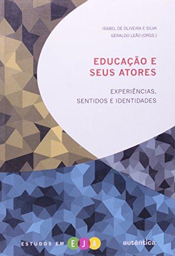 Educação e seus atores - Experiências, sentidos e identidades, livro de Isabel de Oliveira e Silva, Geraldo Leão