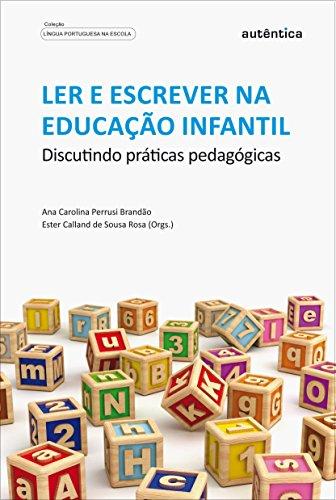 Ler e escrever na educação infantil - Discutindo práticas pedagógicas, livro de Ester Calland de Sousa Rosa, Ana Carolina Perrusi Brandão (Orgs.)