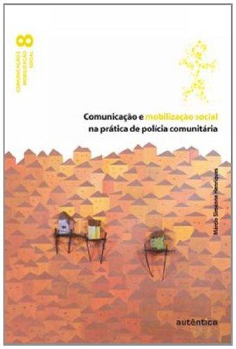 Comunicação e mobilização social na prática de polícia comunitária, livro de Márcio Simeone Henriques