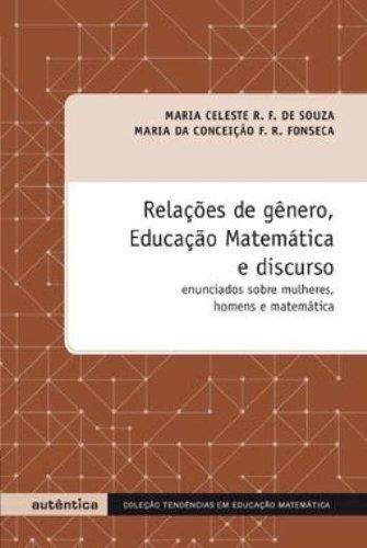 Relações de gênero, Educação Matemática e discurso - Enunciando sobre mulheres, homens e matemática, livro de Maria Celeste Reis Fernandes de Souza, Maria da Conceição F. R. Fonseca