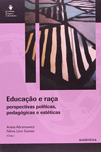 Educação e raça - Perspectivas políticas, pedagógicas e estéticas, livro de Anete Abramowicz, Nilma Lino Gomes (Orgs.)