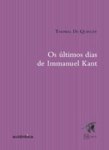 Os últimos dias de Immanuel Kant, livro de Thomas De Quincey
