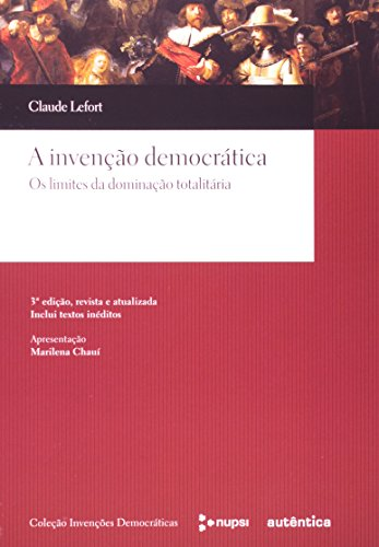 A invenção democrática - Os limites da dominação totalitária, livro de Claude Lefort