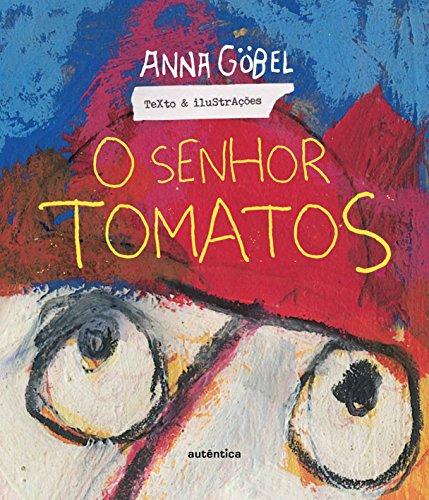 Senhor Tomatos, O, livro de Anna Gõbel