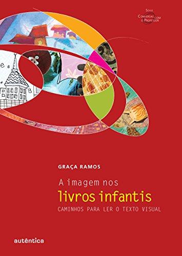 A imagem nos livros infantis - Caminhos para ler o texto visual, livro de Graça Ramos