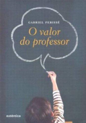 O valor do professor, livro de Gabriel Perissé