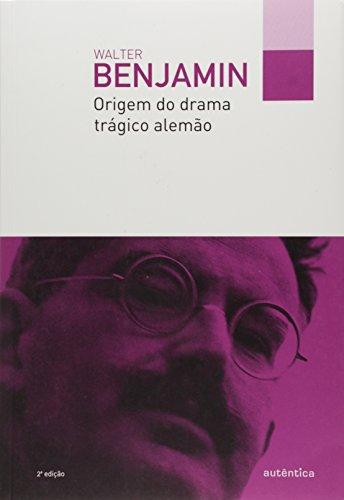 Origem do drama trágico alemão, livro de Walter Benjamin