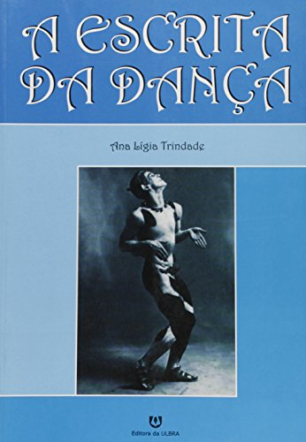 A escrita da dança, livro de Ana Lígia Trindade