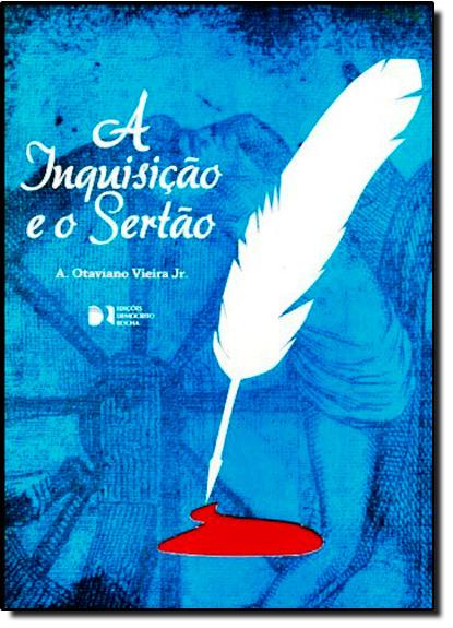 Inquisição e o Sertão, A, livro de A. Otaviano Vieira Junior