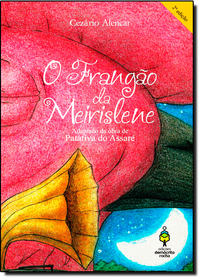 Frangão de Meirislene, O - Ensino Fundamental Ii - 6º Ano, livro de Cezario Alencar