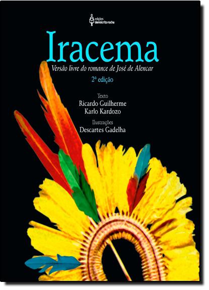 Iracema: Versão Livre do Romance de José de Alencar, livro de Ricardo Guilherme