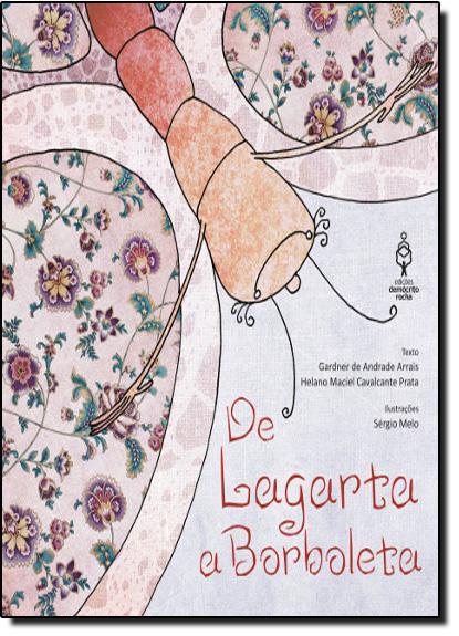 De Lagarta a Borboleta, livro de Gardner de Andrade Arrais | Gardner de Andrade Arrais