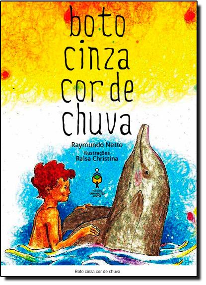 Boto Cinza Cor de Chuva, livro de Raymundo Netto