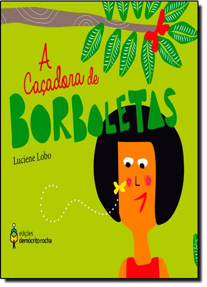 Caçadora de Borboletas, A, livro de Luciene Lobo