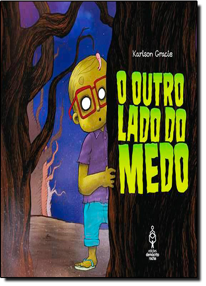 Outro Lado do Medo, O, livro de Karlson Gracie