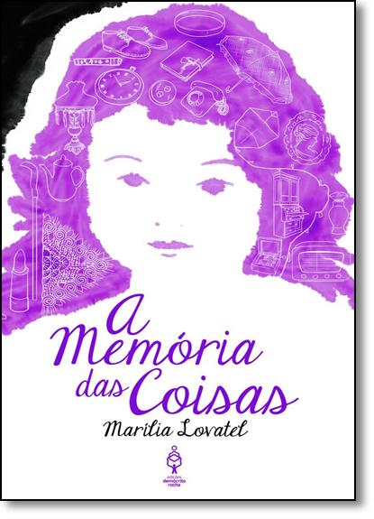 Memória das Coisas, A, livro de Marília Lovatel