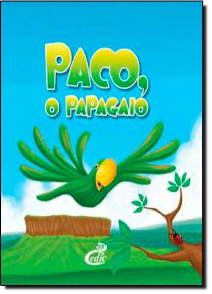 Paco, O Papagaio, livro de Editora Cedic