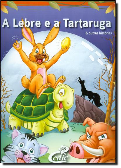 LEBRE E A TARTARUGA, A - COLEÇAO MEUS CLASSICOS FAVORITOS, livro de Editora Cedic