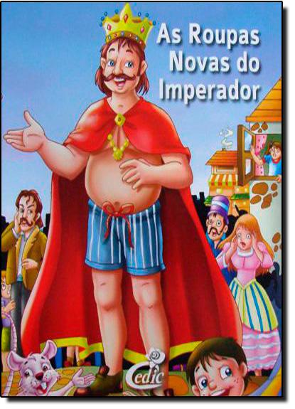 Roupas Novas do Imperador, As: Coleção Meus Clássicos Favoritos, livro de Editora Cedic