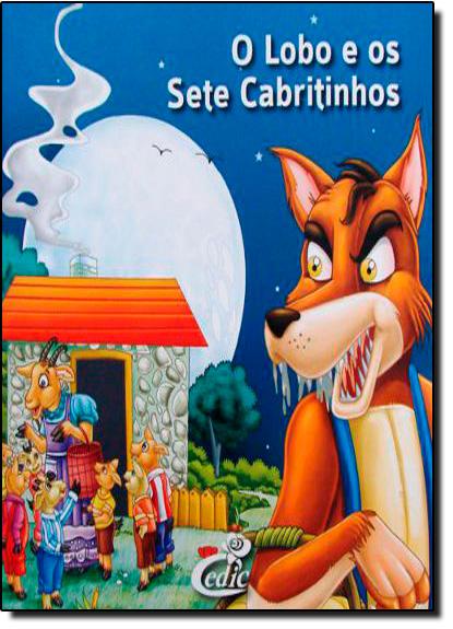 Lobo e o Sete Cabritinhos, O - Coleção Meus Clássicos Favoritos, livro de Editora Cedic