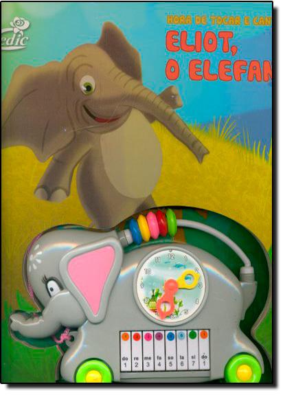 Hora de Tocar e Cantar Com: Eliot, o Elefante, livro de Editora Cedic