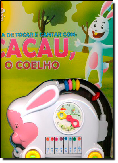 Hora de Tocar e Cantar com: Cacau, o Coelho, livro de Editora Cedic