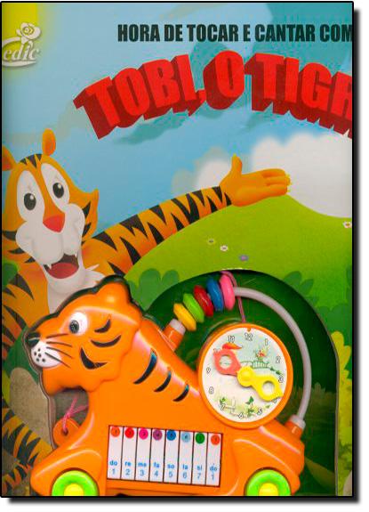 Hora de Tocar e Cantar com: Tobi o Tigre, livro de Editora Cedic