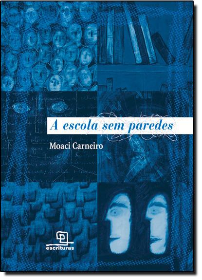 Escola Sem Paredes, A, livro de Ricardo Carneiro