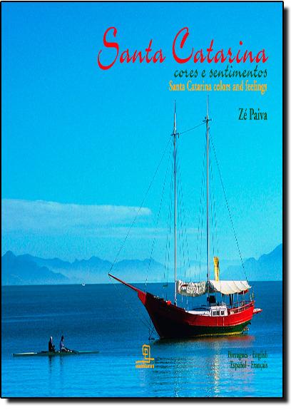 Santa Catarina Cores e Sentimentos, livro de José Paiva
