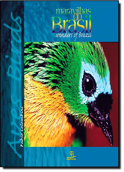 Maravilhas do Brasil: Aves - Vol.1 - Edição Bilíngue - Inglês-português, livro de Fabio Colombini