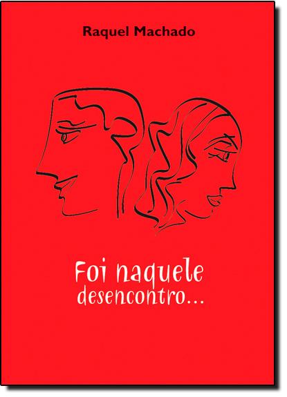 Foi Naquele Desencontro, livro de Raquel Machado