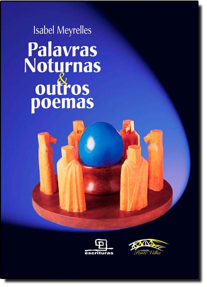 Palavras Noturnas e Outros Poemas - Coleção Ponte Velha, livro de Isabel Meyrelles