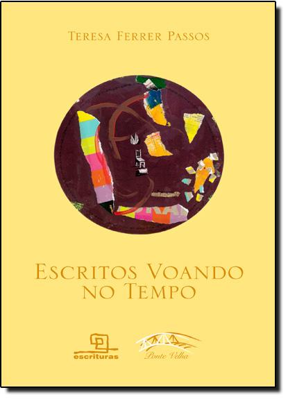Escritos Voando no Tempo - Col. Ponte Velha, livro de Teresa Ferrer Passos
