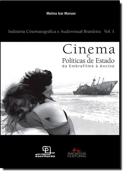 Cinema e Políticas de Estado - Vol.1, livro de Melina Izar Marson