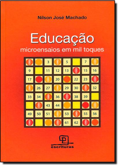 Educação - Microensaios em Mil Toques, livro de Nílson José Machado