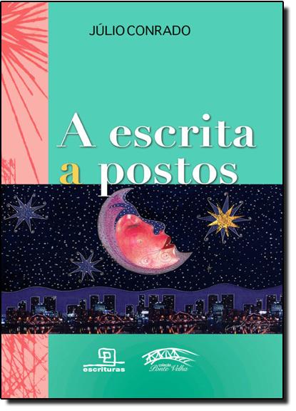 Escrita a Postos, A, livro de Júlio Conrado