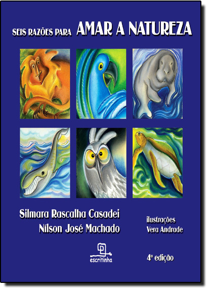 Seis Razoes Para Amar a Natureza, livro de Nílson José Machado